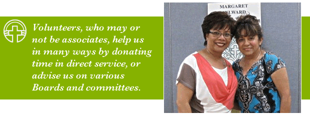 Volunteers,who may or not be associates, help us in many ways by donating time in direct service, or advise us on various Boards and committees.